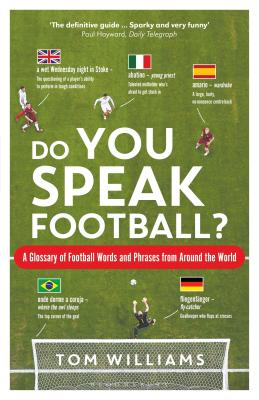 Do You Speak Football?: A Glossary of Football Words and Phrases from Around the World Cover Image