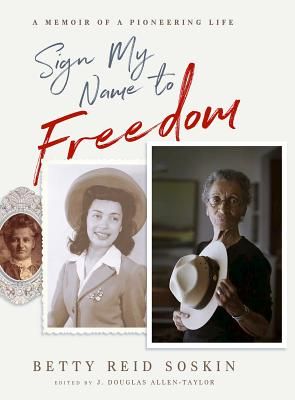 Sign My Name to Freedom: A Memoir of a Pioneering Life Cover Image