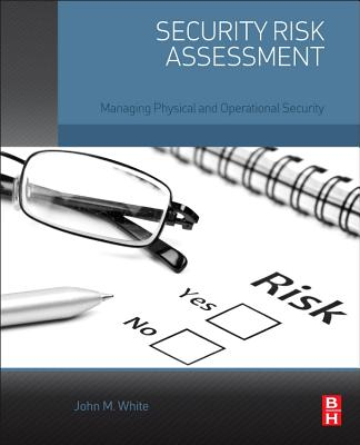 Security Risk Assessment: Managing Physical and Operational Security Cover Image