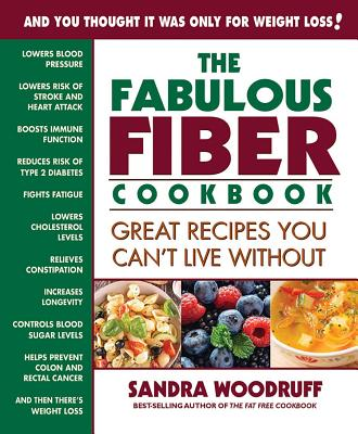 The Fabulous Fiber Cookbook: Great Recipes You Can't Live Without Cover Image