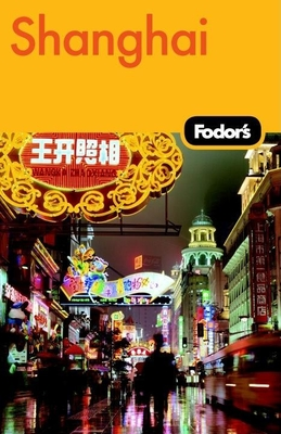 Fodor's Shanghai, 2nd Edition Cover Image