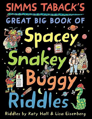 Simms Taback's Great Big Book of Spacey, Snakey, Buggy Riddles Cover