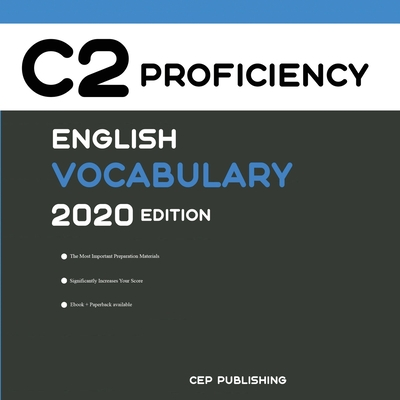 English C2 Proficiency Vocabulary 2020 Edition: Words that will help you pass all English Proficiency tests and exams Cover Image