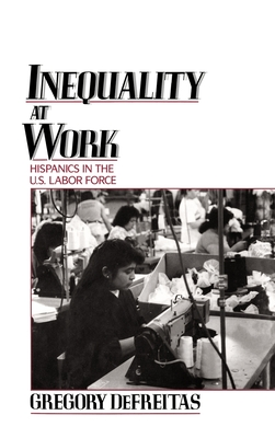 Inequality at Work: Hispanics in the U.S. Labor Force Cover Image
