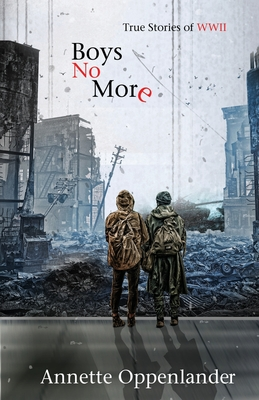 Boys No More: True Stories of WWII cover