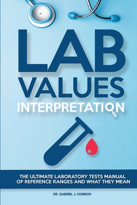Lab Values Interpretation: The ultimate laboratory tests manual of reference ranges and what they mean Cover Image