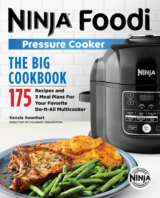 The Big Ninja Foodi Pressure Cooker Cookbook: 175 Recipes and 3 Meal Plans for Your Favorite Do-It-All Multicooker Cover Image