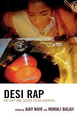 Desi Rap: Hip Hop and South Asian America Cover Image