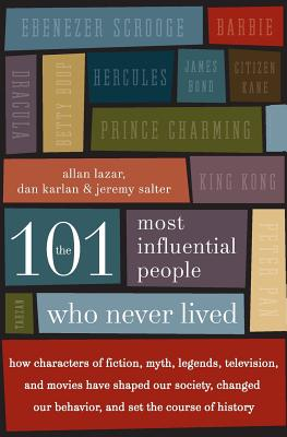 The 101 Most Influential People Who Never Lived Cover