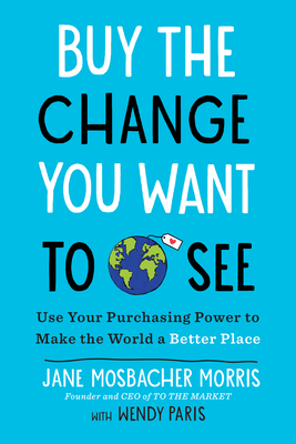 Buy the Change You Want to See cover image