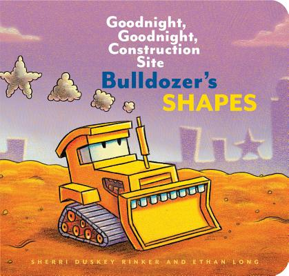 Bulldozer's Shapes: Goodnight, Goodnight, Construction Site (Kids Construction Books, Goodnight Books for Toddlers) Cover Image
