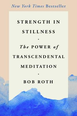 Strength in Stillness: The Power of Transcendental Meditation Cover Image