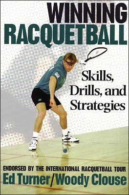 Winning Racquetball: Skills, Drills, and Strategies Cover Image