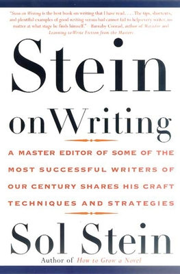 Stein On Writing: A Master Editor of Some of the Most Successful Writers of Our Century Shares His Craft Techniques and Strategies Cover Image