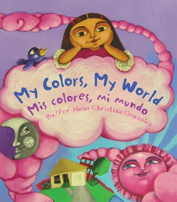 My Colors, My World/Mis Colores, Mi Mundo Cover Image