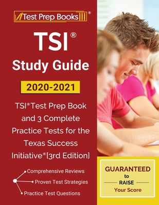 TSI Study Guide 2020-2021: TSI Test Prep Book and 3 Complete Practice Tests for the Texas Success Initiative [3rd Edition] Cover Image