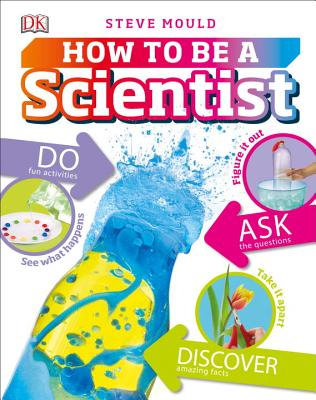 DK's How to Be a Scientist by Steve Mould