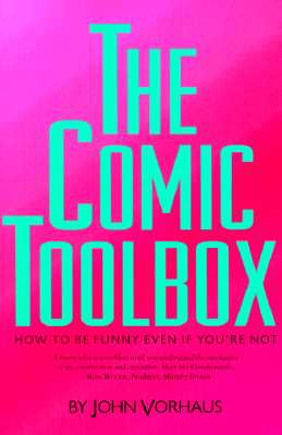 The Comic Toolbox How to Be Funny Even If You're Not Cover Image