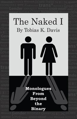 The Naked I: Monologues From Beyond The Binary Cover Image