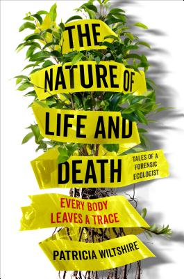 The Nature of Life and Death: Every Body Leaves a Trace Cover Image