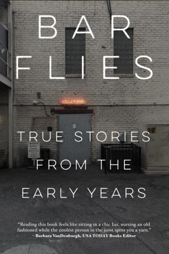 Bar Flies: True Stories From the Early Years Cover Image