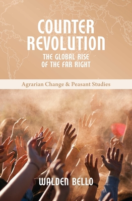 Counterrevolution: The Global Rise of the Far Right (Agrarian Change and Peasant Studies #9) Cover Image