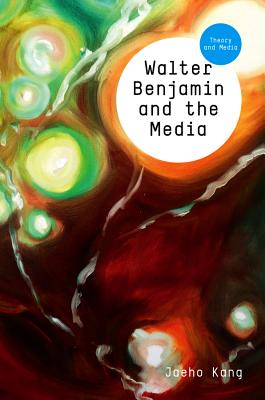 Cover for Walter Benjamin and the Media