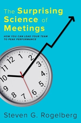 The Surprising Science of Meetings: How You Can Lead Your Team to Peak Performance Cover Image