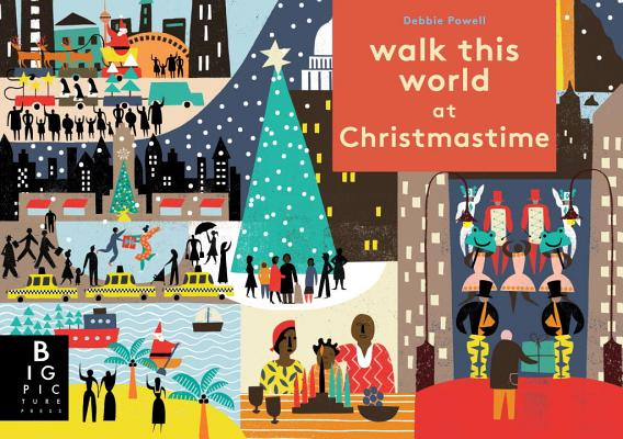Walk this World at Chrstmastime by Debbie Powell