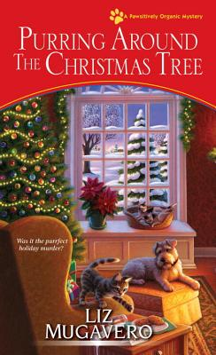 Purring around the Christmas Tree (A Pawsitively Organic Mystery #6) Cover Image