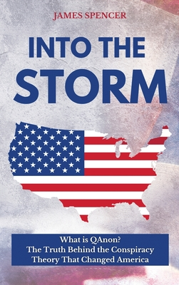 Into the Storm: What is QAnon? The Truth Behind the Conspiracy Theory That Changed America Cover Image