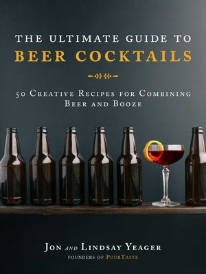 Cover for The Ultimate Guide to Beer Cocktails