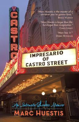 Impresario of Castro Street: An Intimate Showbiz Memoir Cover Image