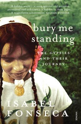 Bury Me Standing: The Gypsies and Their Journey Cover Image