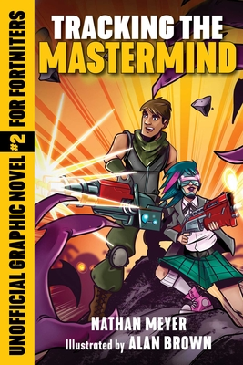 Tracking the Mastermind: Unofficial Graphic Novel #2 for Fortniters (Storm Shield #2) Cover Image