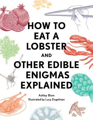 How to Eat a Lobster: And Other Edible Enigmas Explained Cover Image