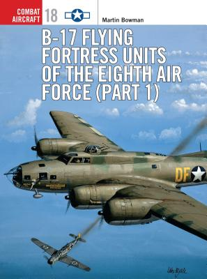 B-17 Flying Fortress Units of the Eighth Air Force (Part 1) Cover Image