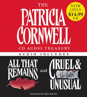 The Patricia Cornwell CD Audio Treasury Low Price: Contains All That Remains and Cruel and Unusual (Kay Scarpetta Series #22) Cover Image