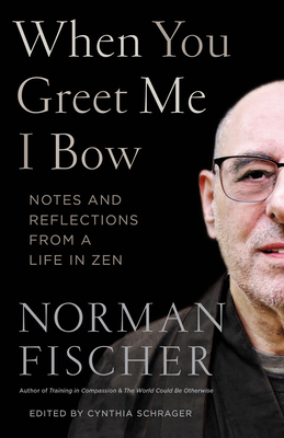 When You Greet Me I Bow: Notes and Reflections from a Life in Zen Cover Image