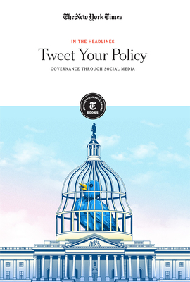 Tweet Your Policy: Governance Through Social Media (In the Headlines) Cover Image