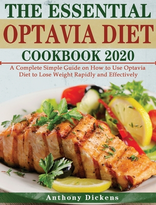 The Essential Optavia Diet Cookbook 2020: A Complete Simple Guide on How to Use Optavia Diet to Lose Weight Rapidly and Effectively Cover Image
