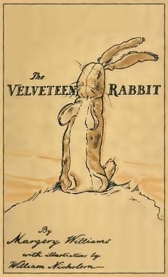 The Velveteen Rabbit: Facsimile of the Original 1922 Edition Cover Image