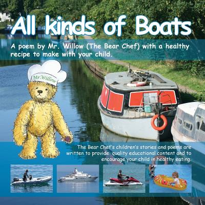All Kinds of Boats (Bear Chef Stories & Rhymes - Book 2) (Willow Cottage) Cover Image