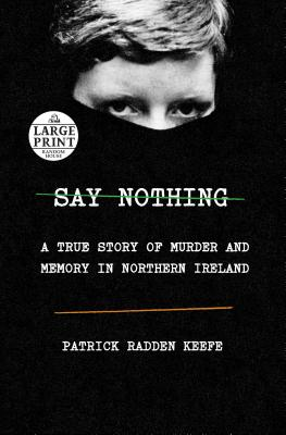 Say Nothing: A True Story of Murder and Memory in Northern Ireland Cover Image