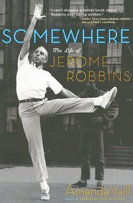 Somewhere: The Life of Jerome Robbins Cover Image