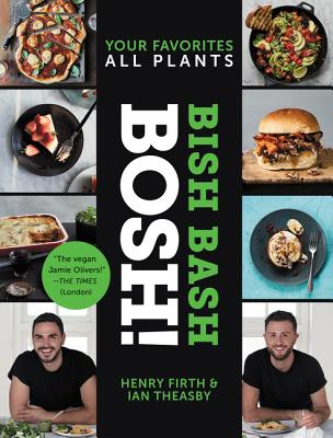 Bish Bash Bosh!: Your Favorites * All Plants (BOSH Series) Cover Image