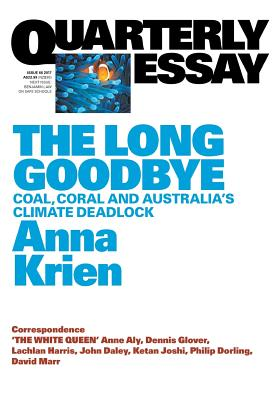 Quarterly Essay 66 The Long Goodbye: Coal, Coral and Australia's Climate Deadlock Cover Image