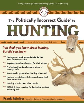 The Politically Incorrect Guide to Hunting Cover