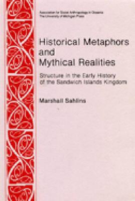 Historical Metaphors and Mythical Realities: Structure in the Early History of the Sandwich Islands Kingdom Cover Image