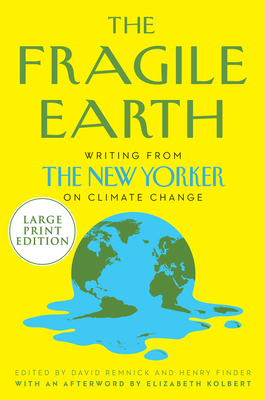 The Fragile Earth: Writings from The New Yorker on Climate Change Cover Image